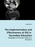 THE IMPLEMENTATION AND EFFECTIVENESS OF GIS IN SECONDARY EDUCATION